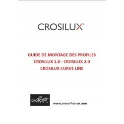 NOTICE DE MONTAGE PROFILES CROSILUX 1.0 ET 2.0